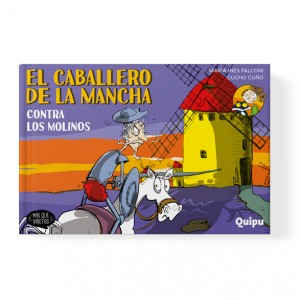The Knight of La Mancha, against the mills